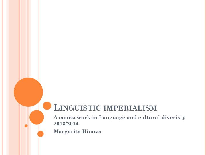 linguistic imperialism n.