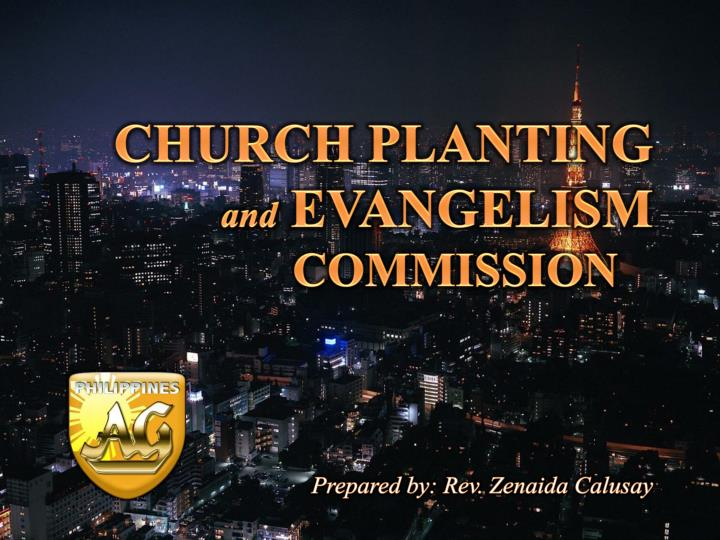 church planting and evangelism commission prepared by rev zenaida calusay n.