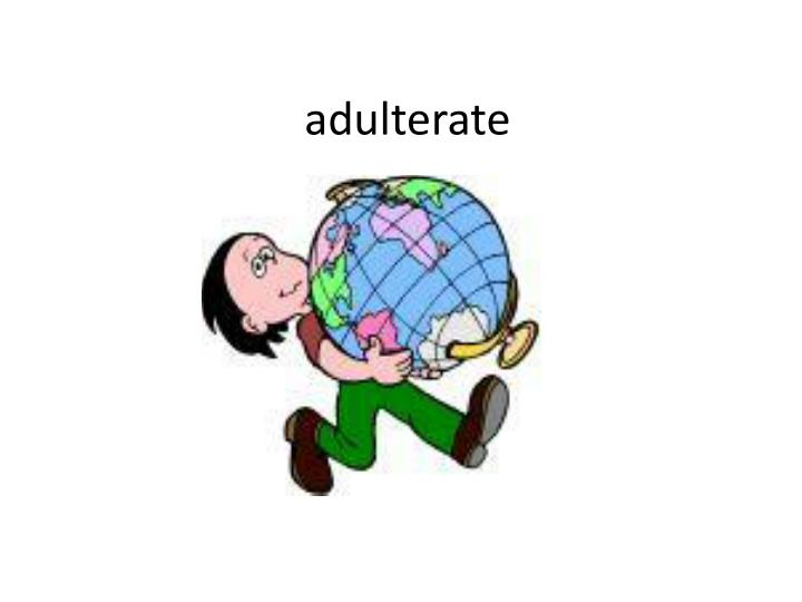 adulterate n.