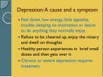depression a cause and a symptom