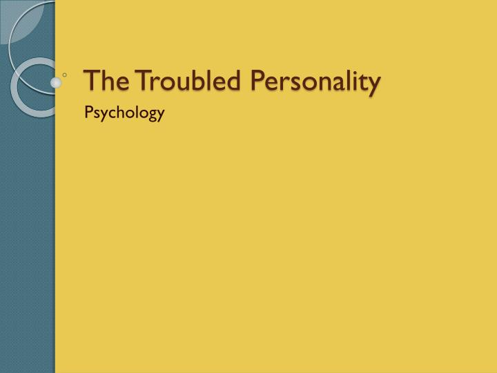 the troubled personality n.