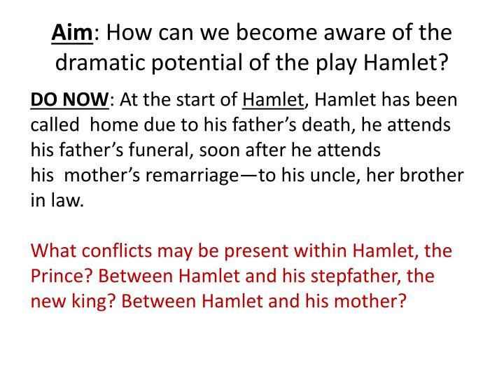 aim how can we become aware of the dramatic potential of the play hamlet n.