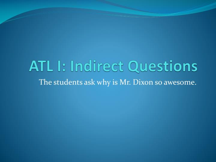 atl i indirect questions n.