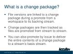what is a change package2