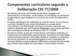 componentes curriculares segundo a delibera o cee 77 2008