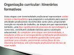 organiza o curricular itiner rios formativos1