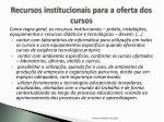recursos institucionais para a oferta dos cursos1