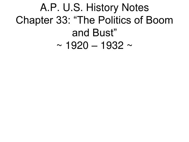 a p u s history notes chapter 33 the politics of boom and bust 1920 1932 n.