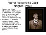 hoover pioneers the good neighbor policy