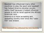 how baseball has affected the u s s ocially