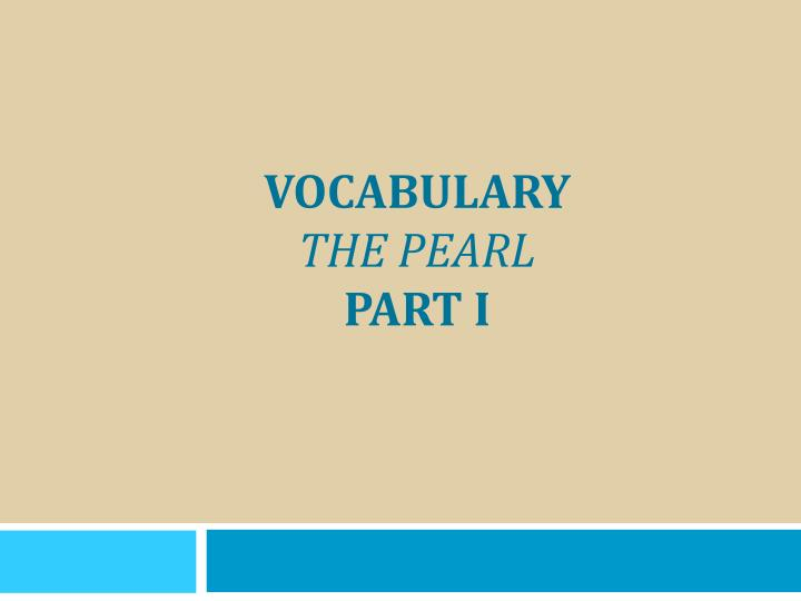 vocabulary the pearl part i n.