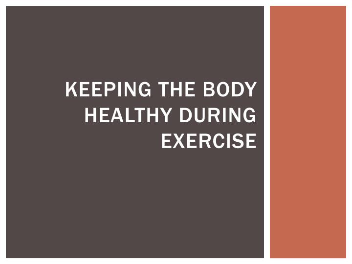 keeping the body healthy during exercise