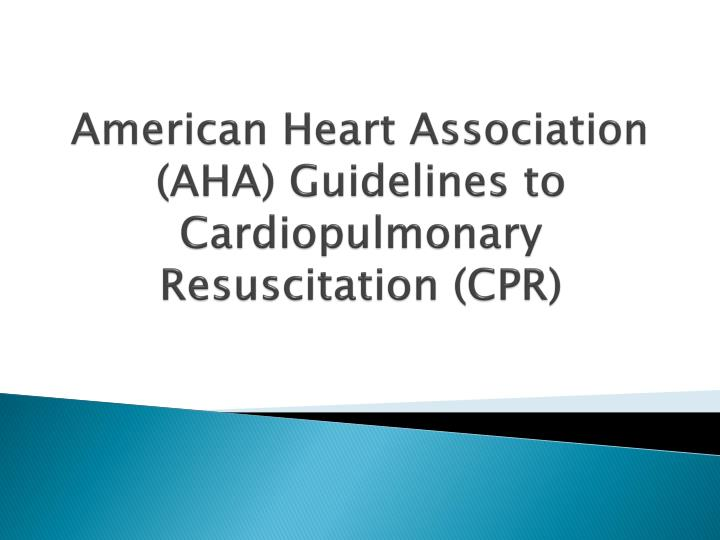 american heart association aha guidelines to cardiopulmonary resuscitation cpr n.