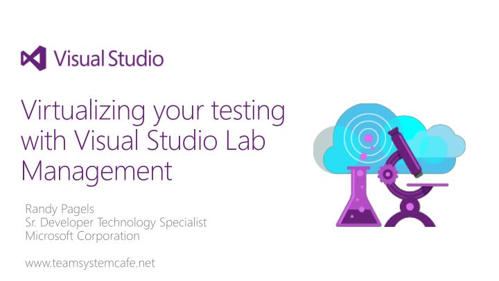 virtualizing your testing with visual studio lab management n.