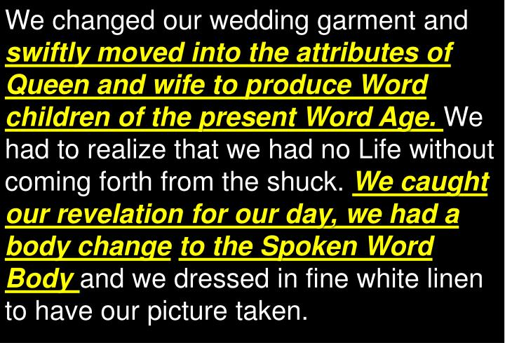 We changed our wedding garment and