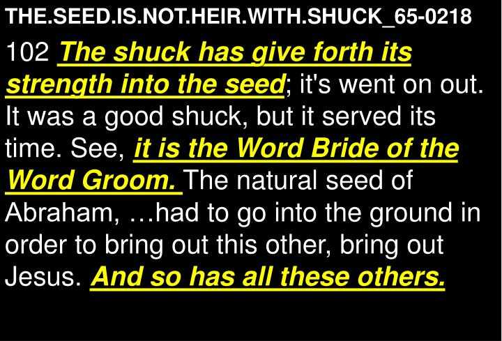 THE.SEED.IS.NOT.HEIR.WITH.SHUCK_65-0218
