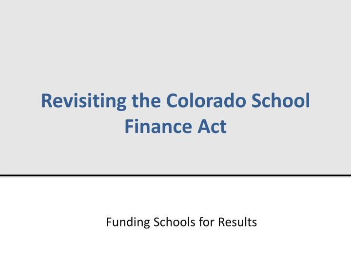 revisiting the colorado school finance act n.