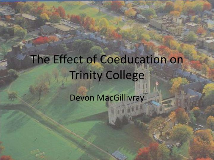 The effect of coeducation on trinity college