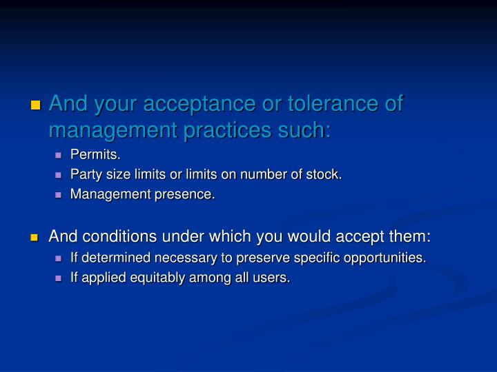 And your acceptance or tolerance of management practices such: