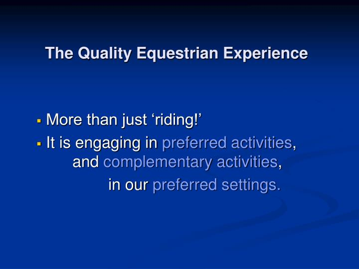 The Quality Equestrian Experience