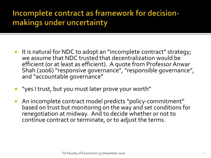 Incomplete contract as framework for decision-makings under uncertainty