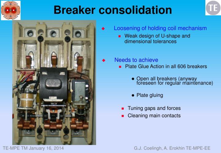 Breaker consolidation