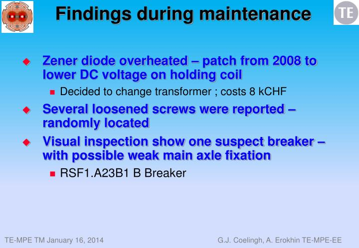 Findings during maintenance