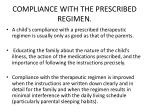 compliance with the prescribed regimen