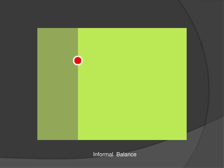 Informal  Balance