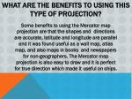 what are the benefits to using this type of projection