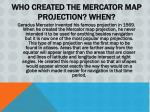 who created the mercator map projection when