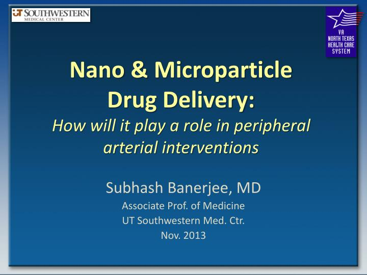 nano microparticle drug delivery how will it play a role in peripheral arterial interventions n.