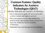 common features quality indicators for assistive technologies qiat