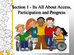 section 1 its all about access participation and progress