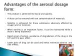advantages of the aerosol dosage form