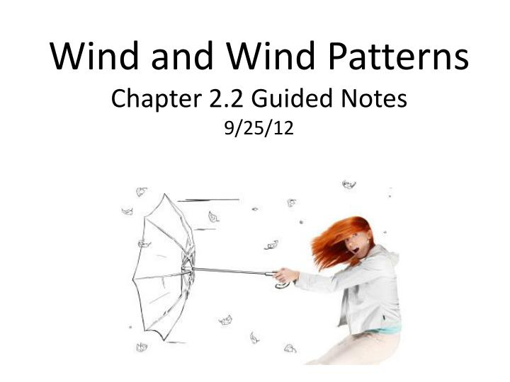 wind and wind patterns chapter 2 2 guided notes 9 25 12 n.