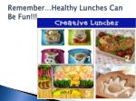 remember healthy lunches can be fun