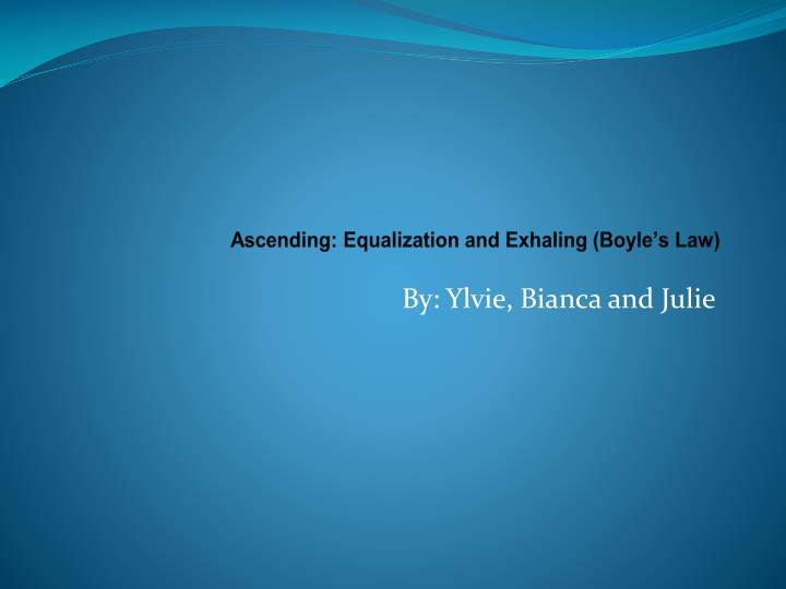 ascending equalization and exhaling boyle s law n.