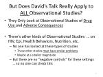 but does david s talk really apply to all observational studies