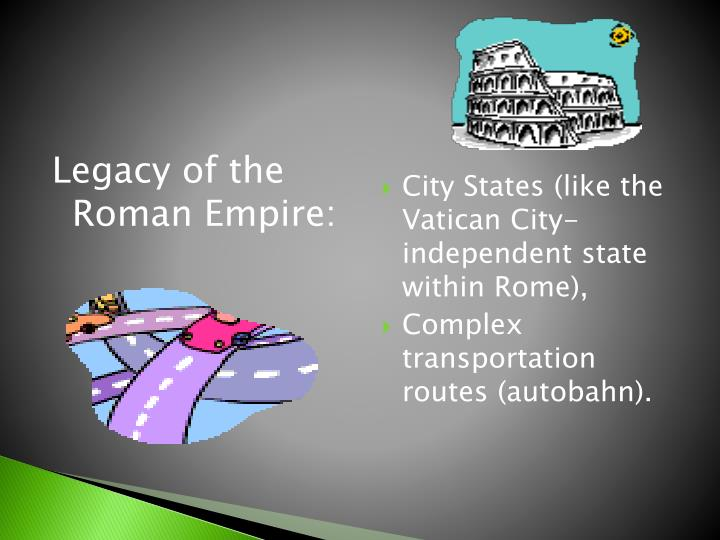 Legacy of the Roman Empire: