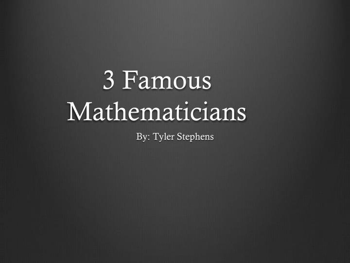 3 famous mathematicians n.