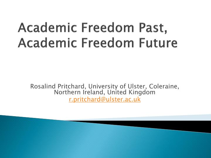 academic freedom past academic freedom future n.