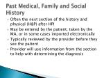 past medical family and social history