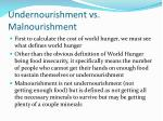 undernourishment vs malnourishment