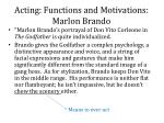 acting functions and motivations marlon brando