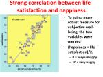 strong correlation between life satisfaction and happiness