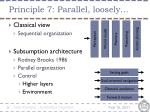 principle 7 parallel loosely1