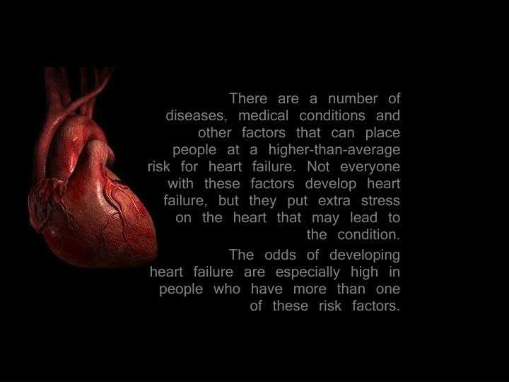 There are a number of diseases, medical conditions and other factors that can place people at a...
