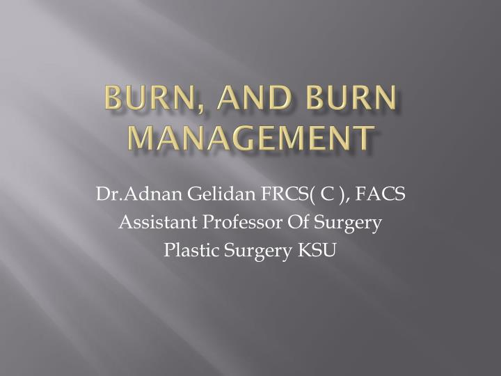 burn and burn management n.