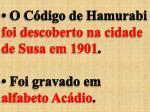 o c digo de hamurabi foi descoberto na cidade de susa em 1901 foi gravado em alfabeto ac dio
